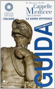 """Copertina della guida """"Il Museo delle Cappelle Medicee e San Lorenzo"""" (Sillabe)"""