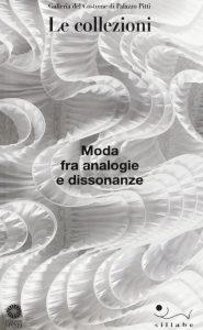 """Copertina del libro """"Moda fra analogie e dissonanze. Galleria del Costume di Palazzo Pitti. Le collezioni"""" (Sillabe)"""