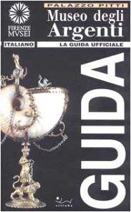 """Copertina del libro """"Museo degli argenti. Guida ufficiale"""" (Sillabe)"""