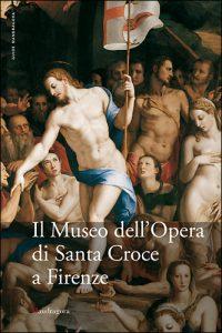 """Copertina del libro """"Il Museo dell'Opera di Santa Croce a Firenze"""" (Mandragora)"""