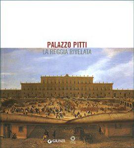 """Copertina del libro """"Palazzo Pitti. La reggia rivelata"""" (Giunti Editore)"""