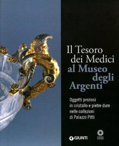 """Copertina del libro """"Il Tesoro dei Medici al Museo degli Argenti"""" (Giunti)"""