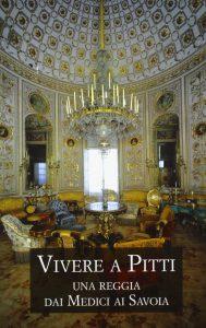 """Copertina del libro """"Vivere a Pitti. Una reggia dai Medici ai Savoia"""" (Sillabe)"""