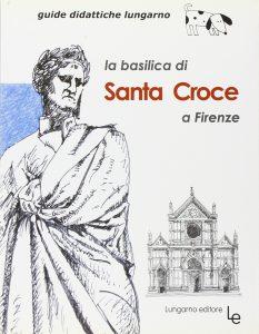 """Copertina della guida """"La Basilica di Santa Croce a Firenze"""" (Lungarno Editore)"""